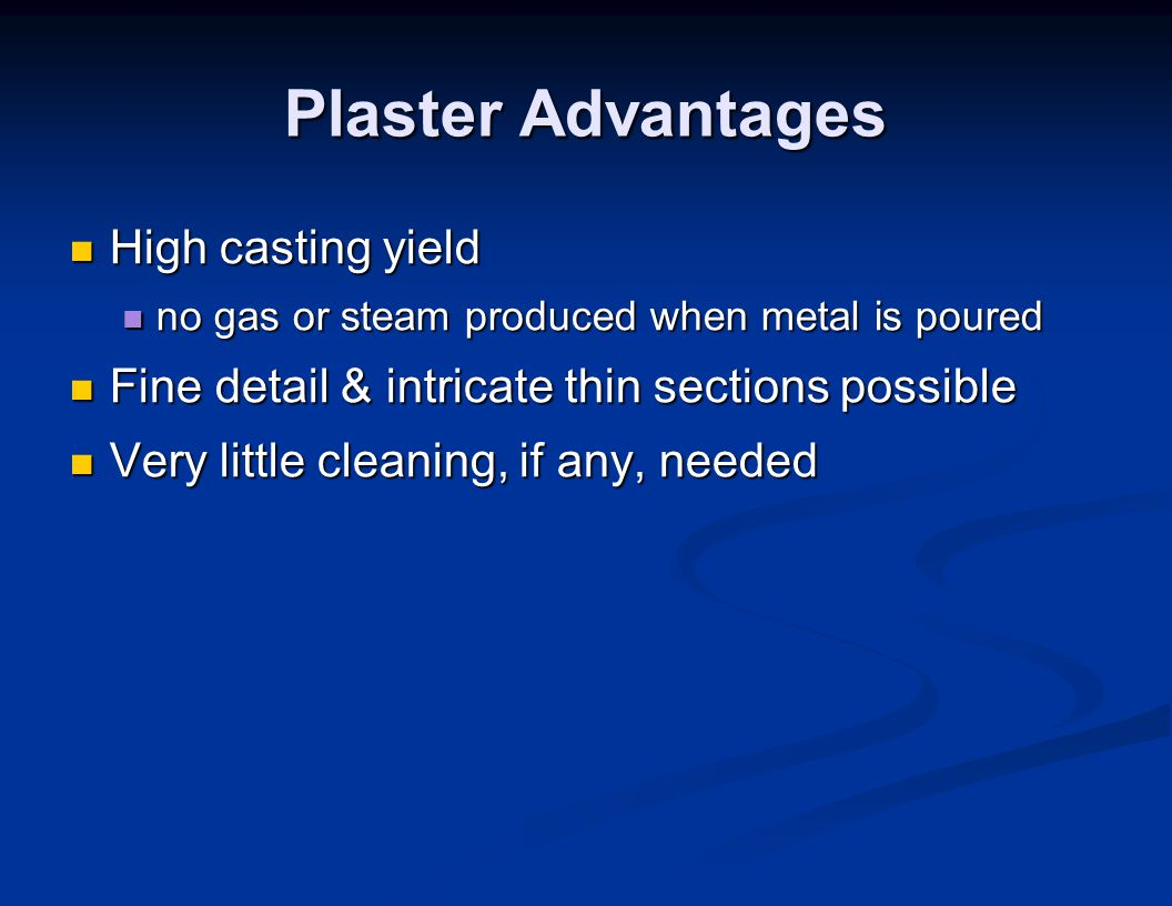 Plaster Advantages High casting yield