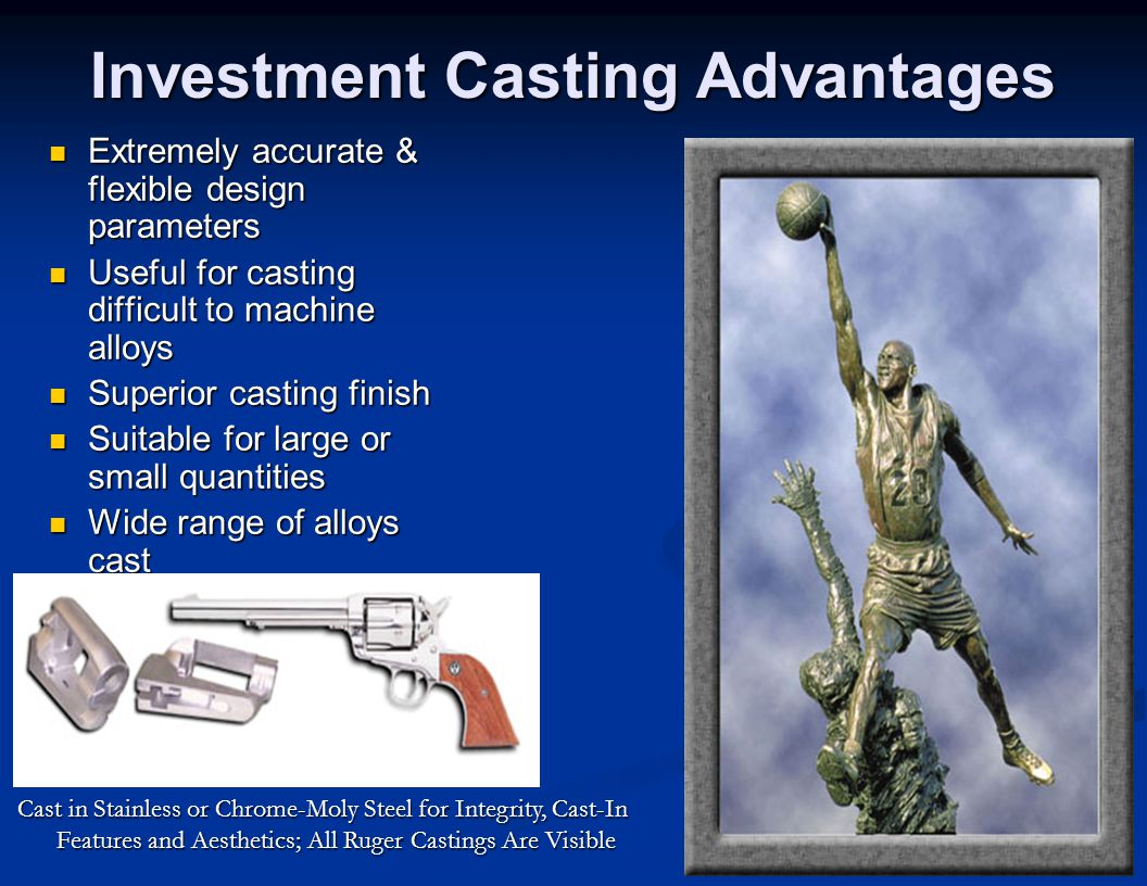 Investment Casting Advantages