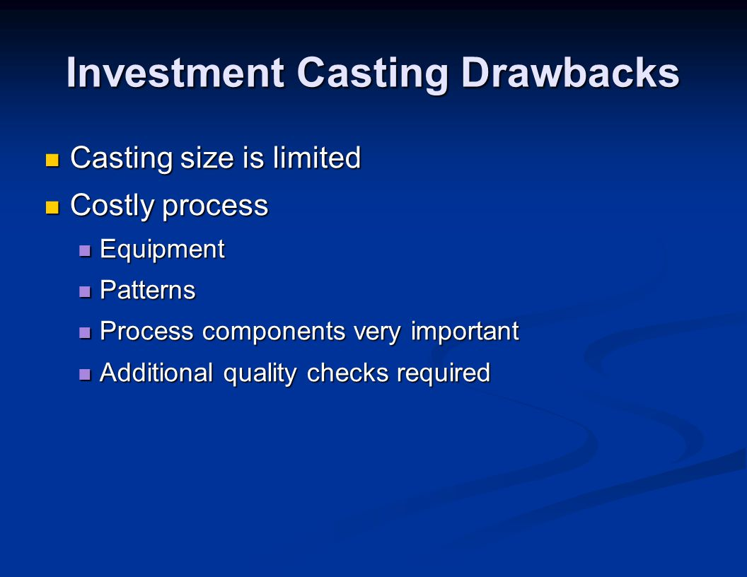 Investment Casting Drawbacks
