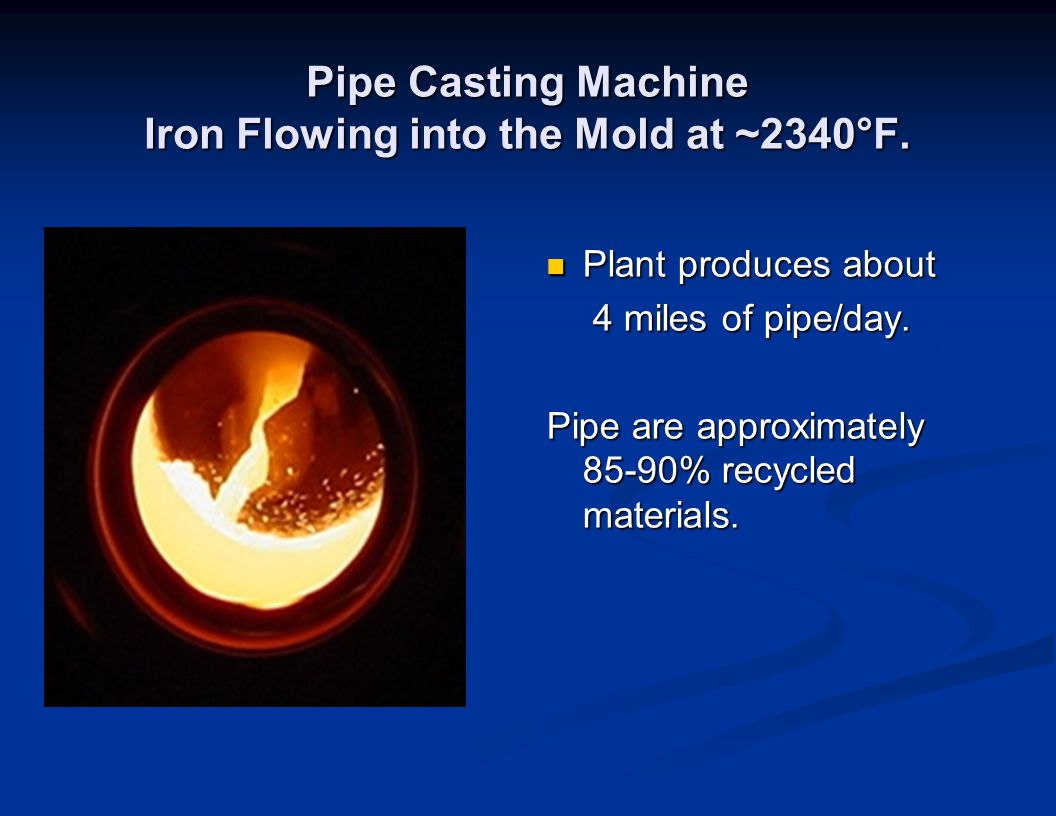 Pipe Casting Machine Iron Flowing into the Mold at ~2340°F.