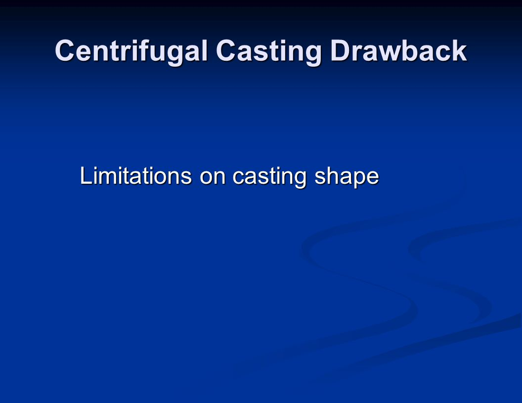 Centrifugal Casting Drawback