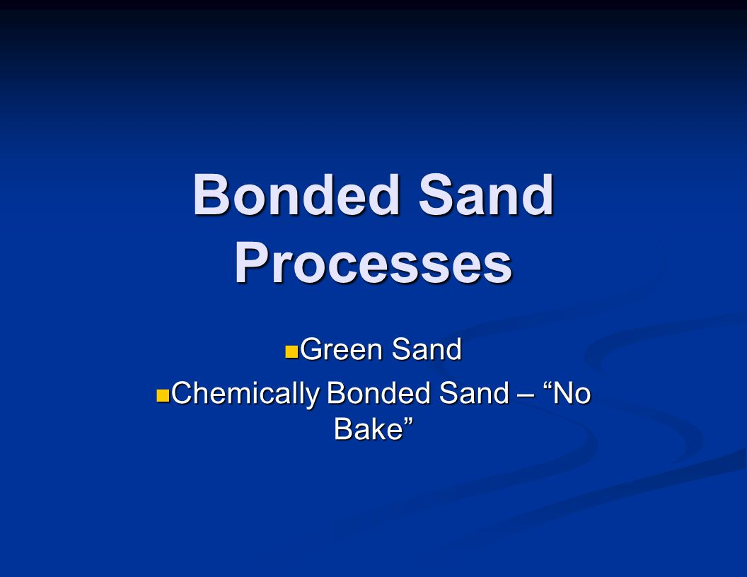 Green Sand Chemically Bonded Sand – No Bake