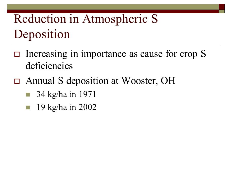 Reduction in Atmospheric S Deposition
