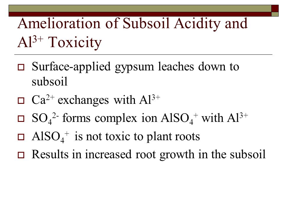 Amelioration of Subsoil Acidity and Al3+ Toxicity