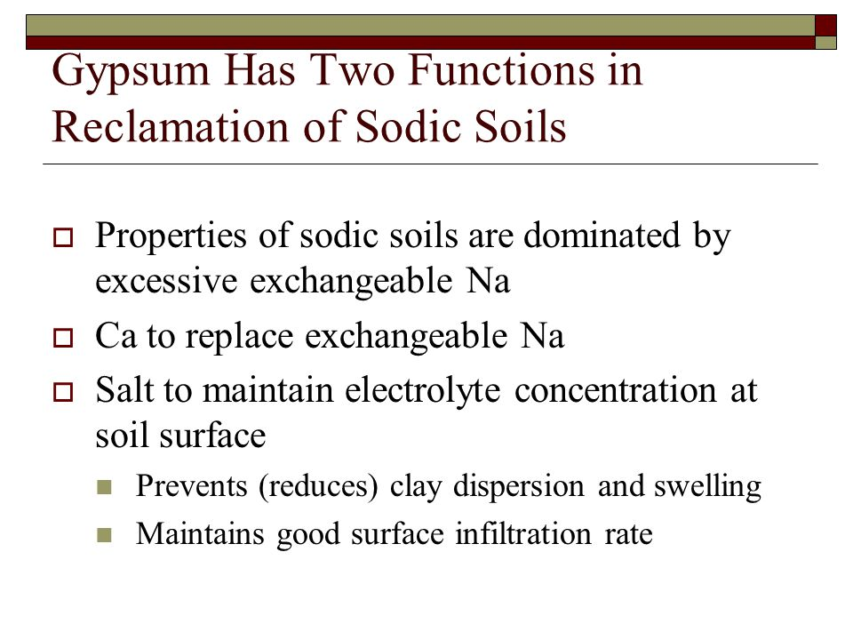 Gypsum Has Two Functions in Reclamation of Sodic Soils