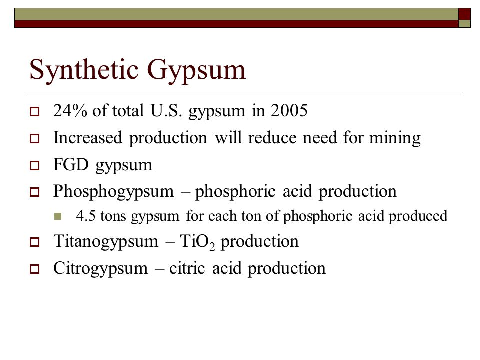 Synthetic Gypsum 24% of total U.S. gypsum in 2005
