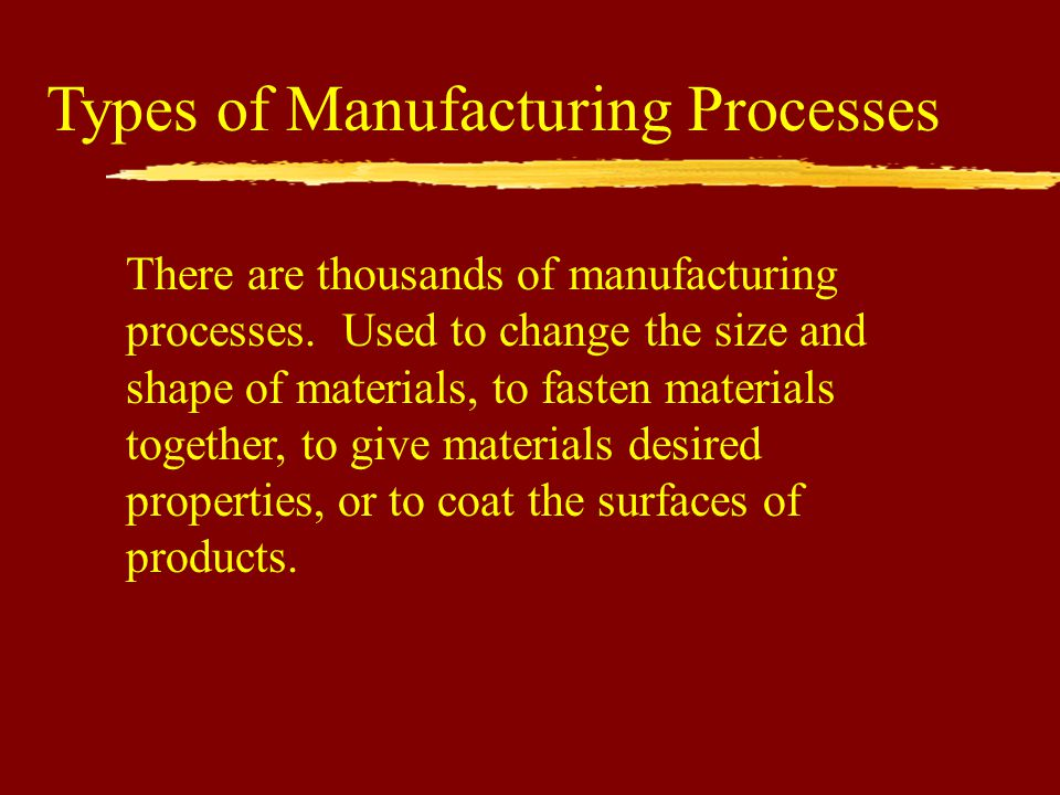 Types of Manufacturing Processes