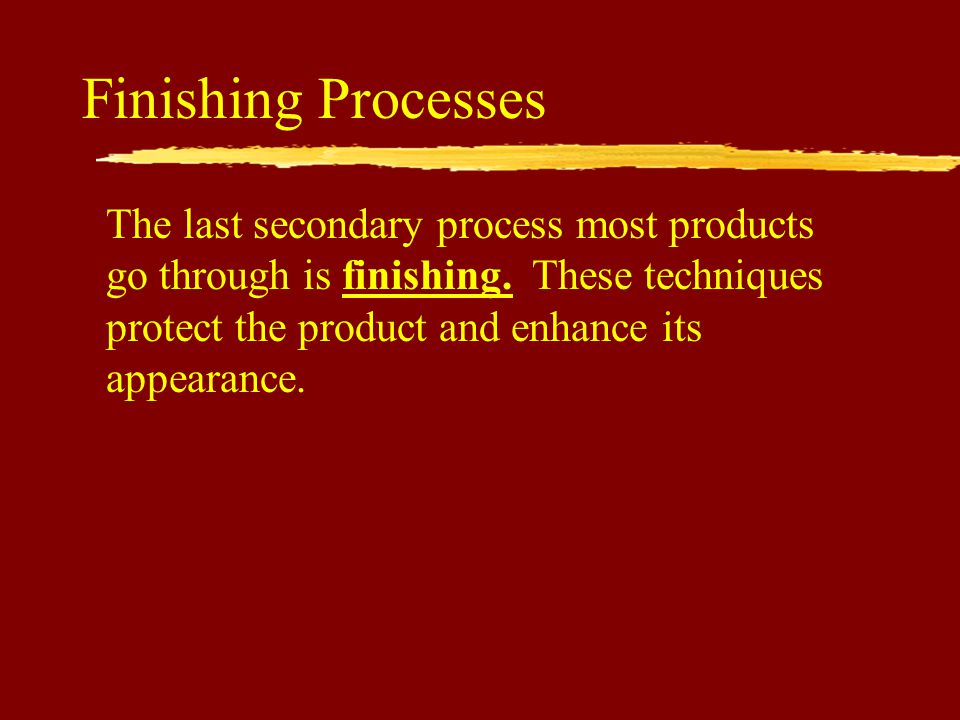 Finishing Processes