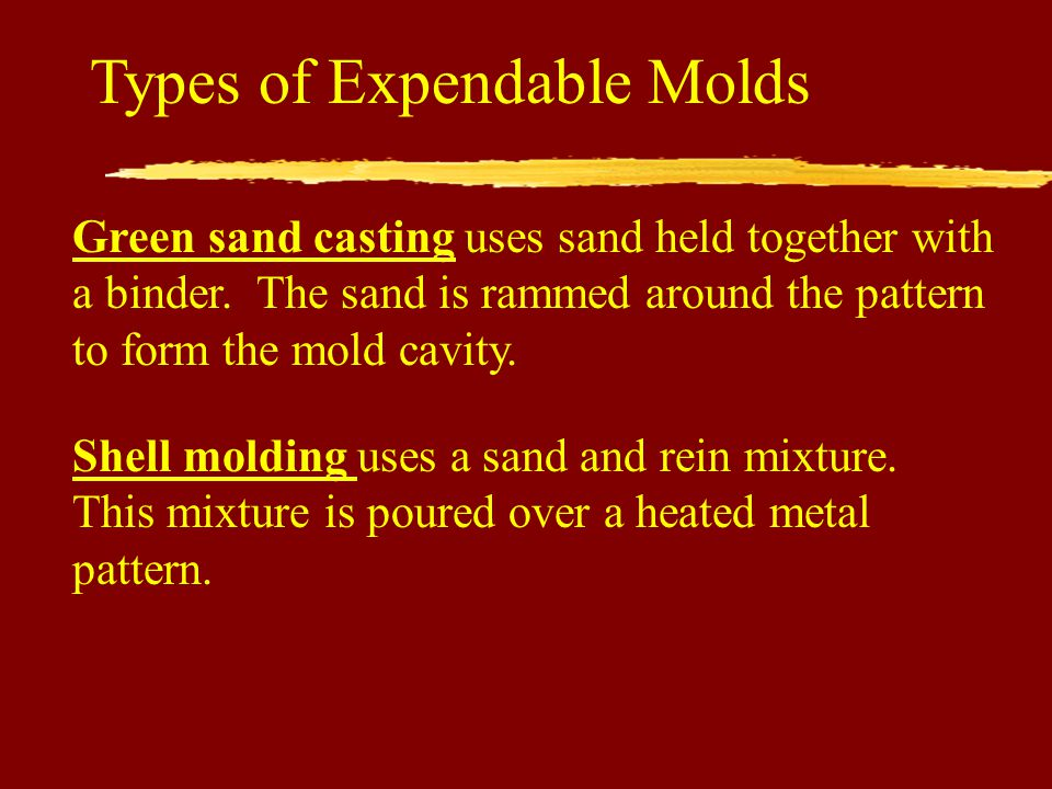 Types of Expendable Molds