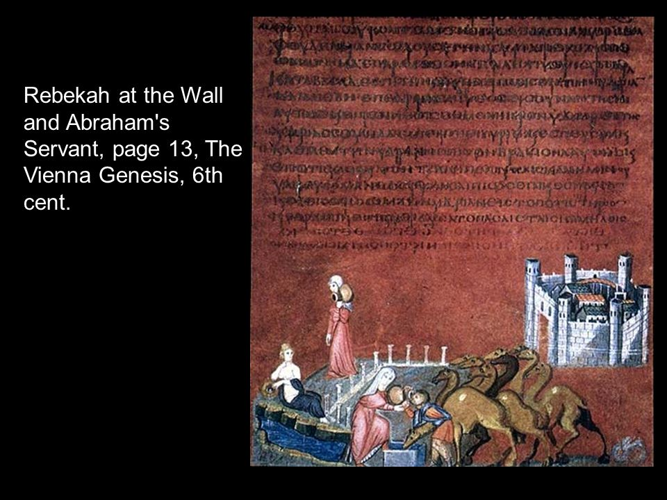 Rebekah at the Wall and Abraham s Servant, page 13, The Vienna Genesis, 6th cent.