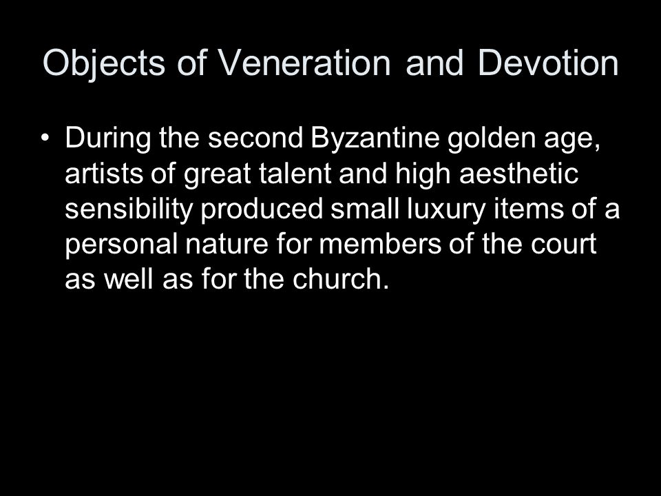 Objects of Veneration and Devotion