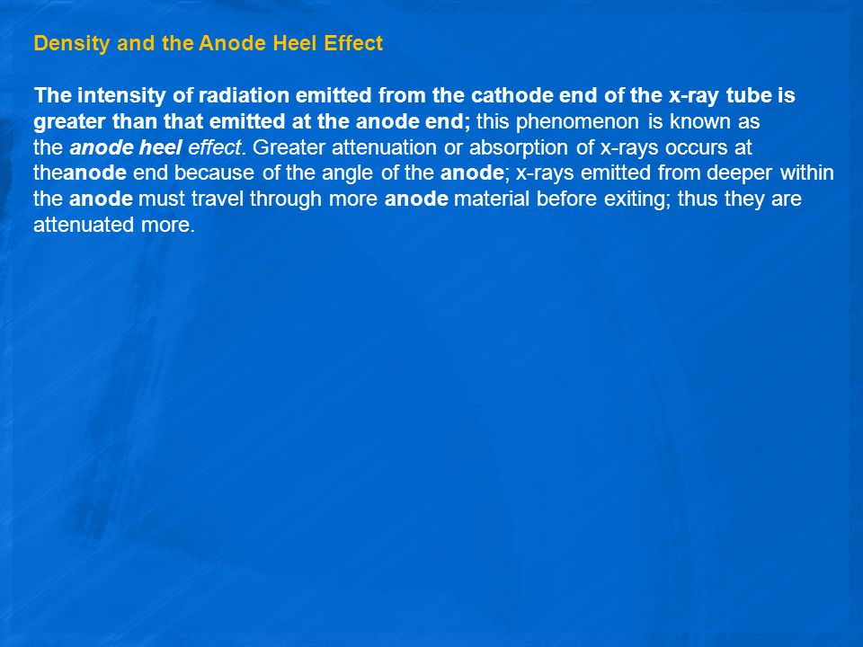 Density and the Anode Heel Effect