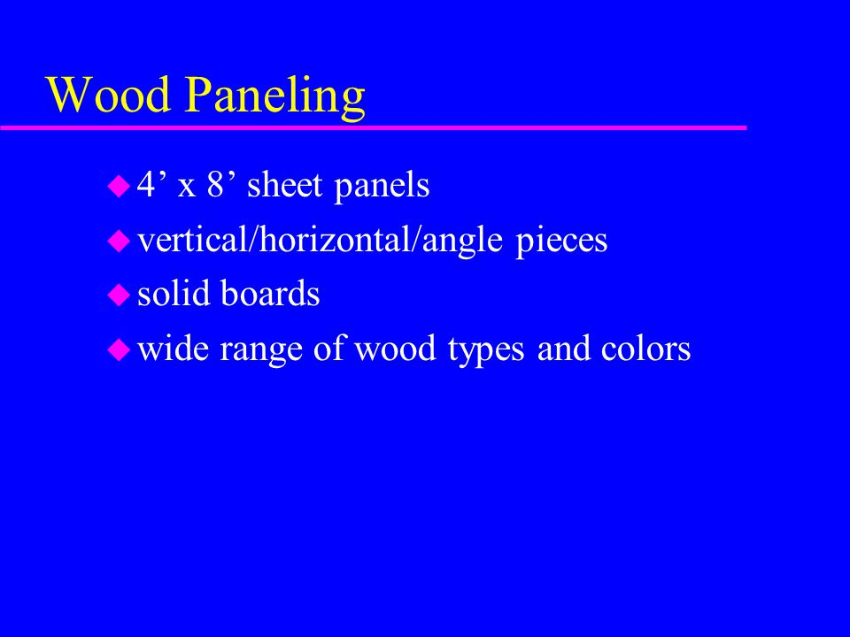 Wood Paneling 4' x 8' sheet panels vertical/horizontal/angle pieces