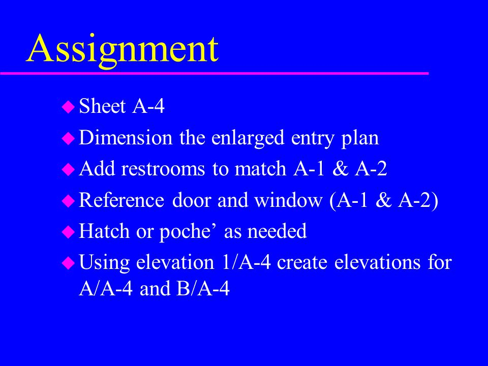 Assignment Sheet A-4 Dimension the enlarged entry plan