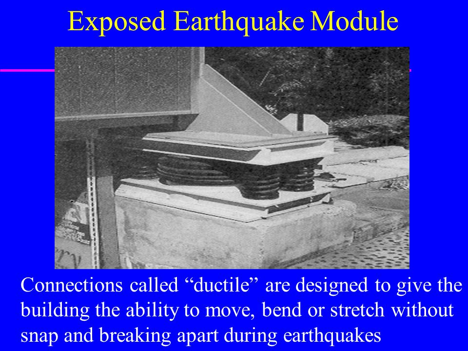 Exposed Earthquake Module
