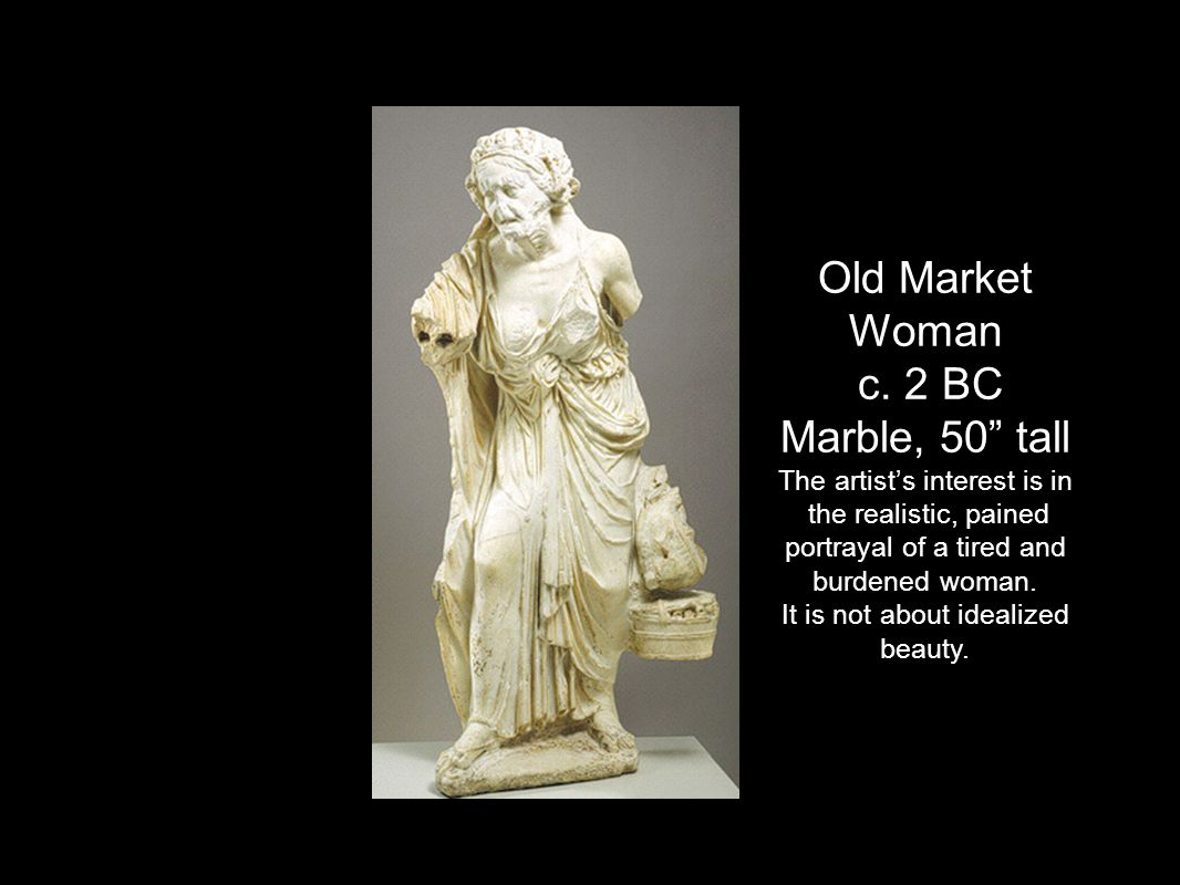 Old Market Woman c. 2 BC.