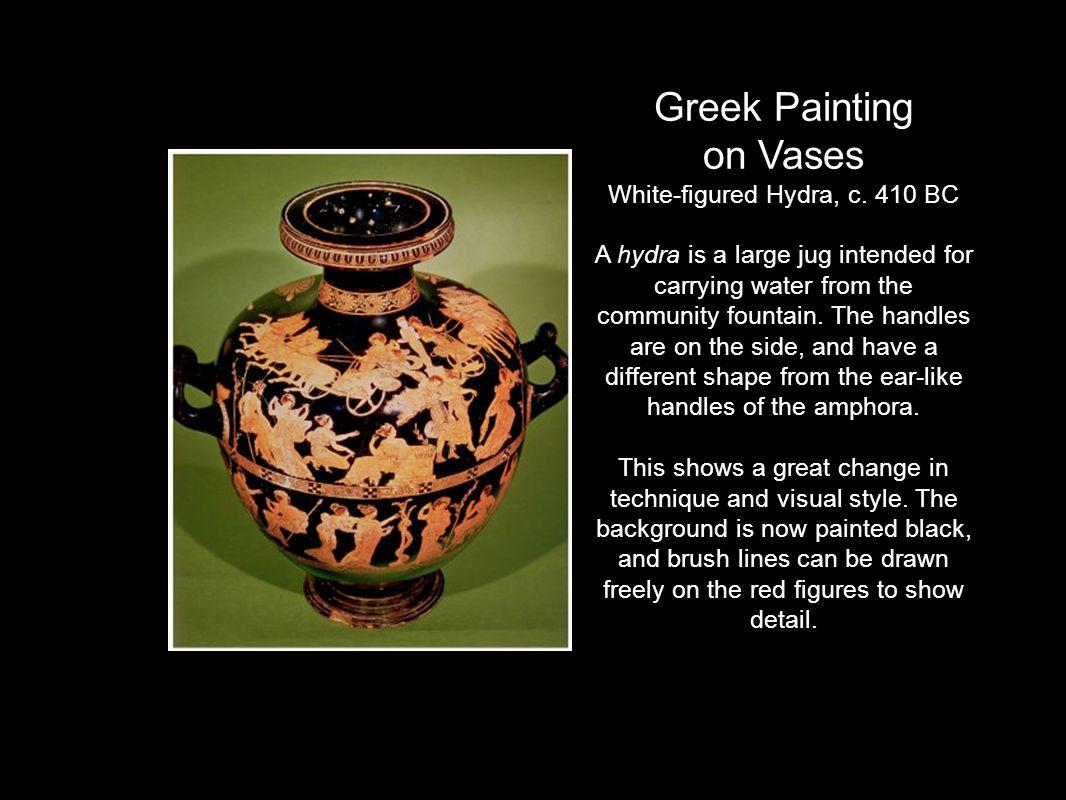 Greek Painting on Vases White-figured Hydra, c. 410 BC