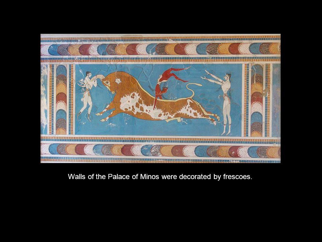 Walls of the Palace of Minos were decorated by frescoes.