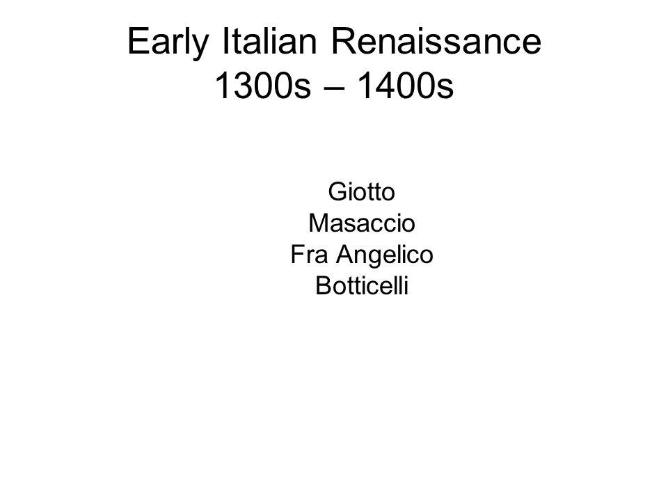 Early Italian Renaissance 1300s – 1400s