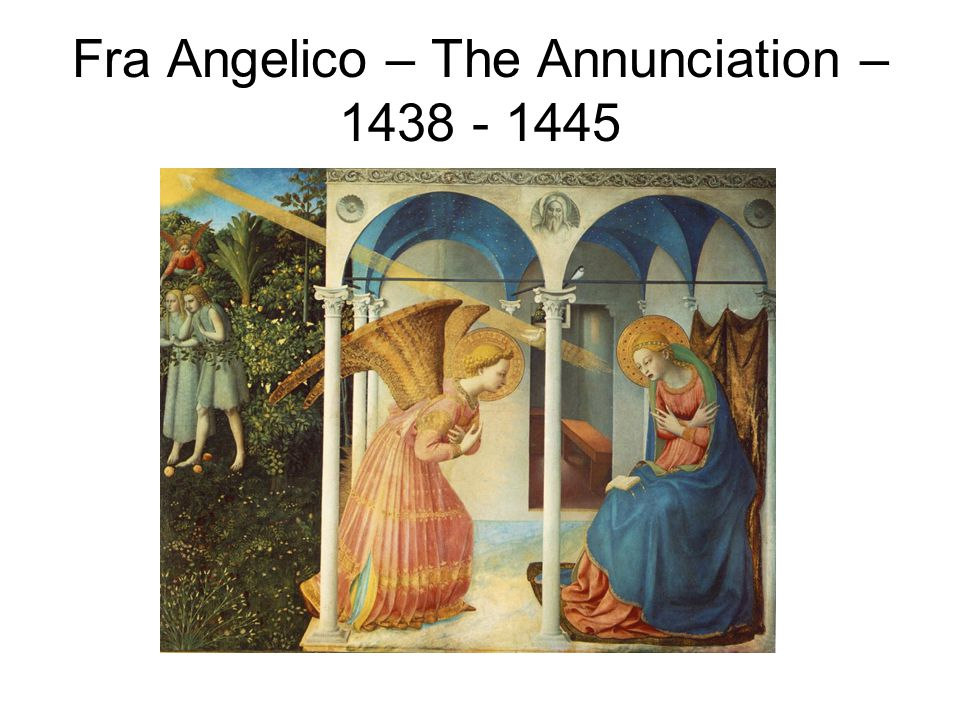 Fra Angelico – The Annunciation – 1438 - 1445
