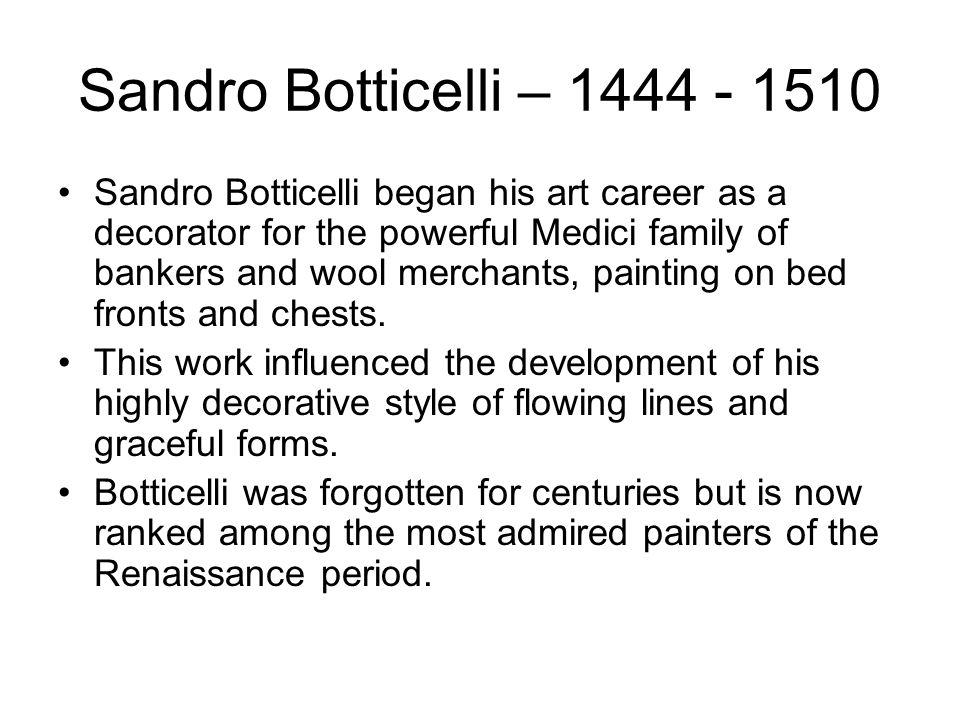 Sandro Botticelli – 1444 - 1510