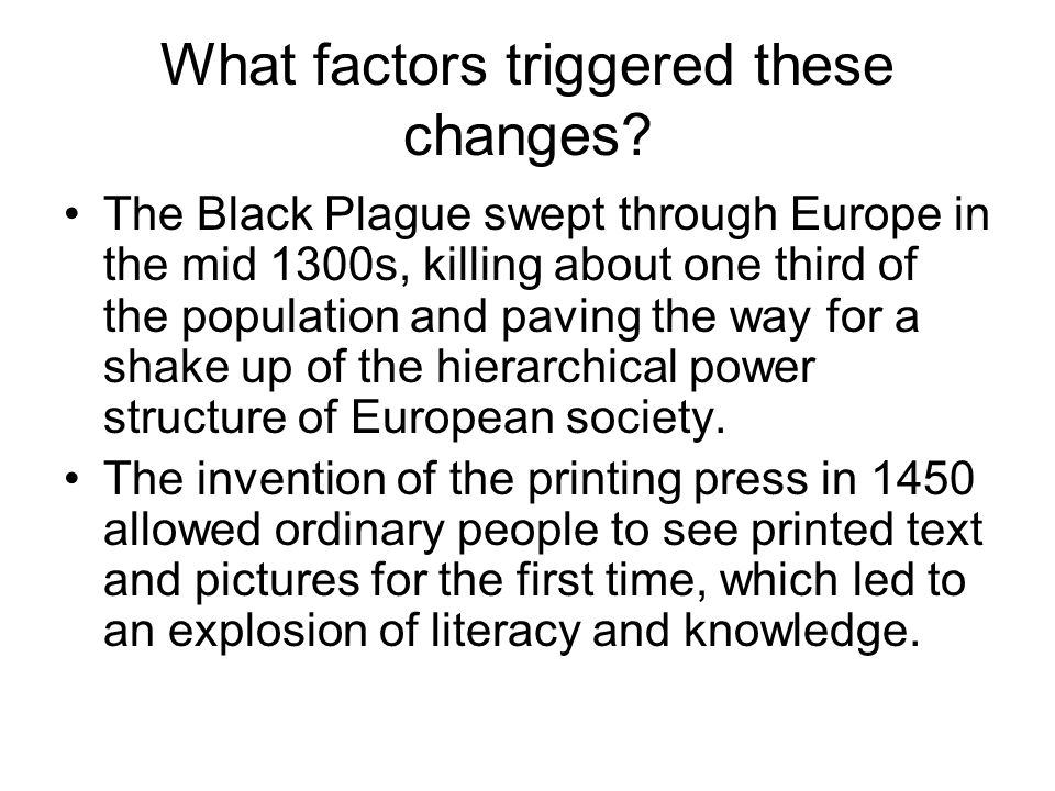 What factors triggered these changes