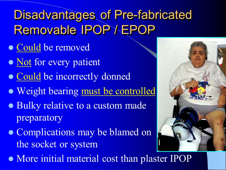 Disadvantages of Pre-fabricated Removable IPOP / EPOP