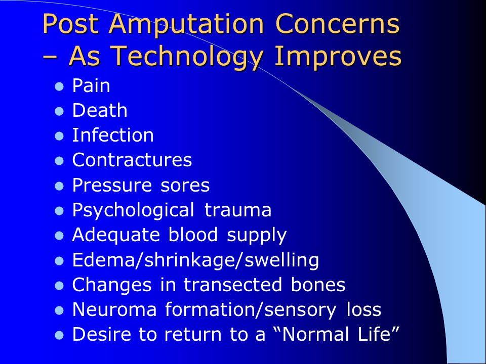 Post Amputation Concerns – As Technology Improves