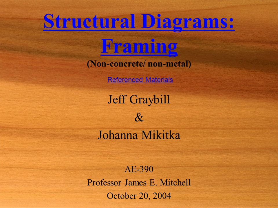 Structural Diagrams: Framing (Non-concrete/ non-metal)