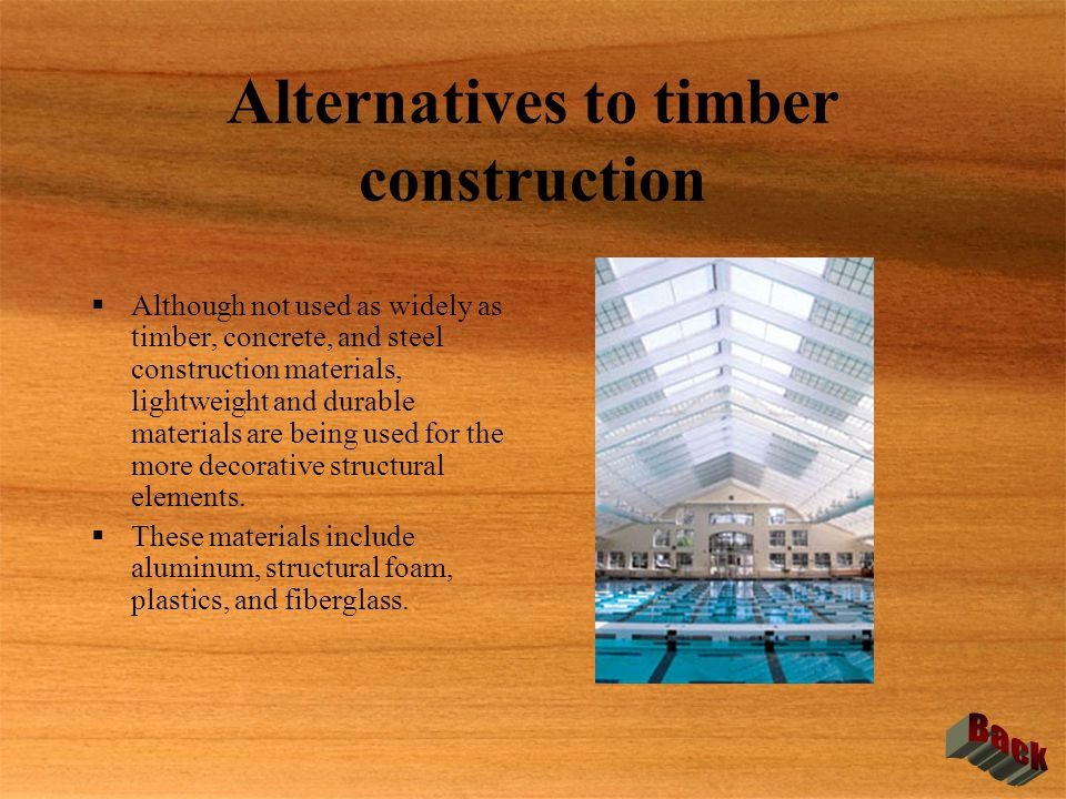 Alternatives to timber construction