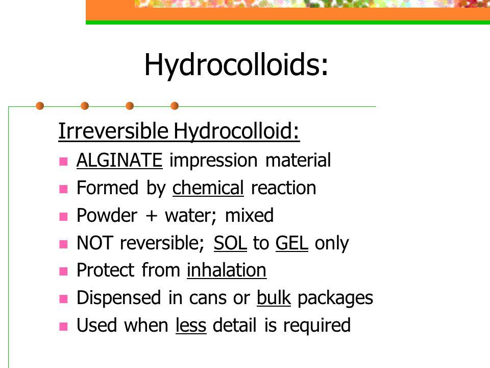 Hydrocolloids: Irreversible Hydrocolloid: ALGINATE impression material