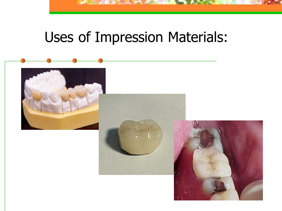 Uses of Impression Materials: