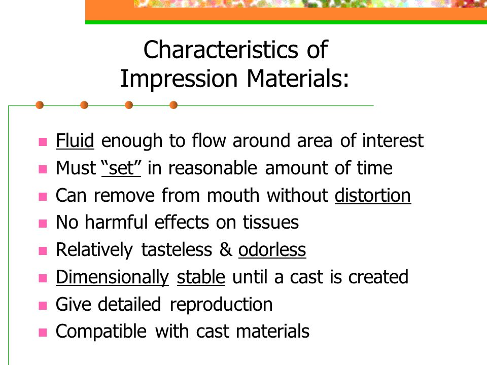 Characteristics of Impression Materials: