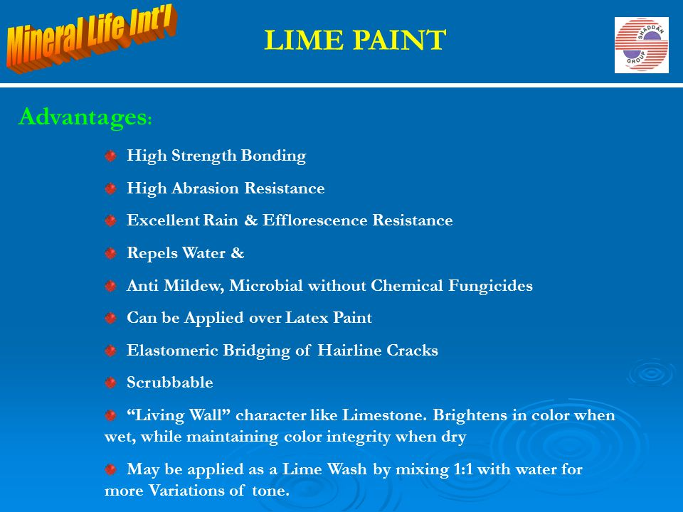 LIME PAINT Mineral Life Int l Advantages: High Strength Bonding