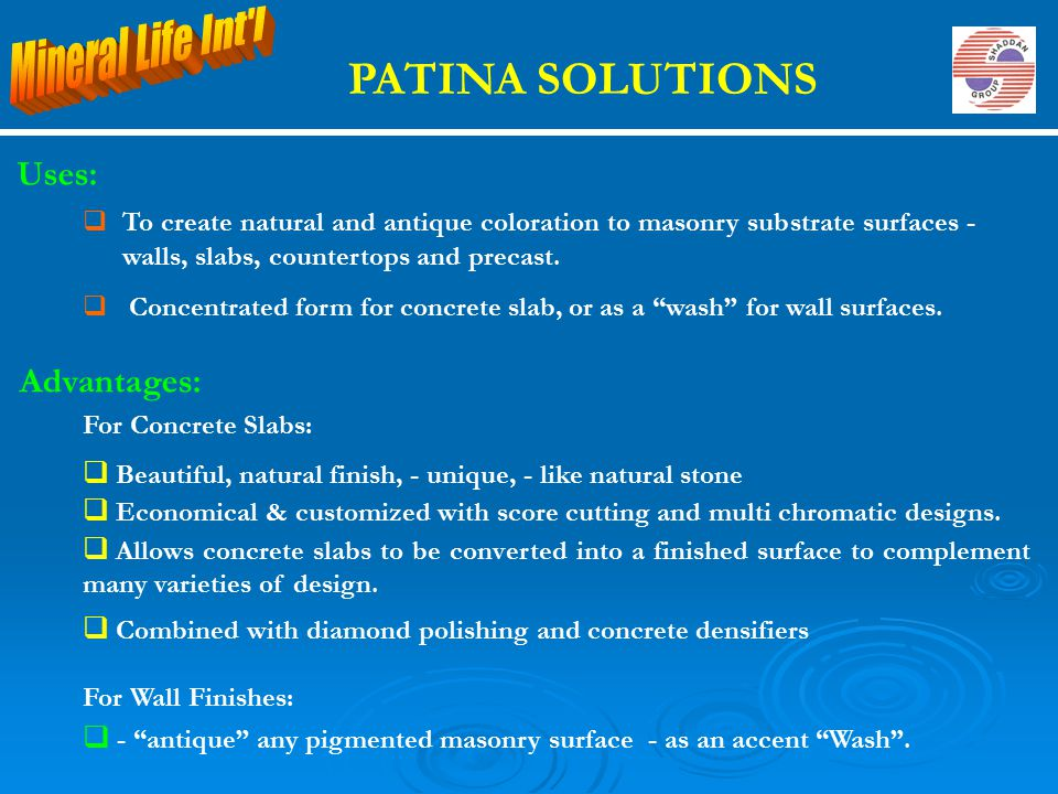 PATINA SOLUTIONS Mineral Life Int l Uses: Advantages: