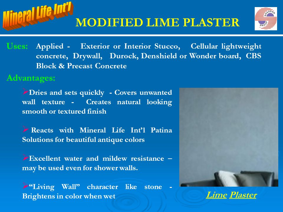 MODIFIED LIME PLASTER Mineral Life Int l Uses: Advantages: