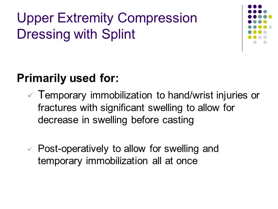 Upper Extremity Compression Dressing with Splint