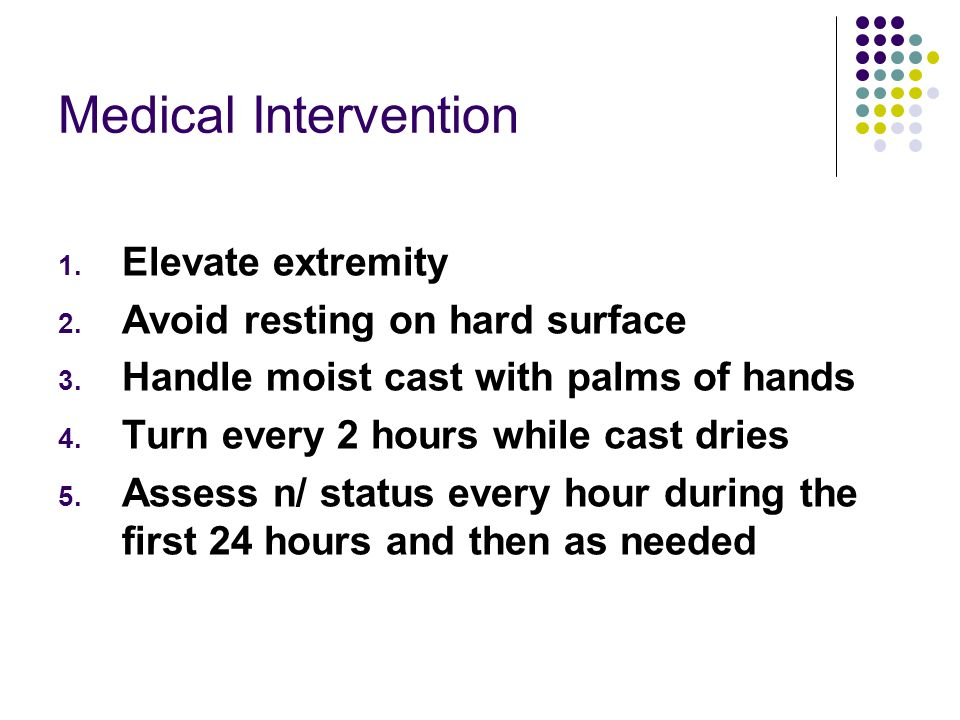 Medical Intervention Elevate extremity Avoid resting on hard surface