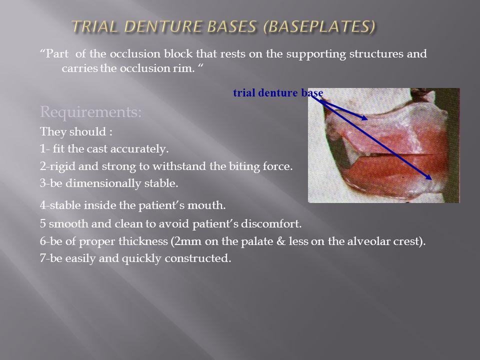 TRIAL DENTURE BASES (BASEPLATES)