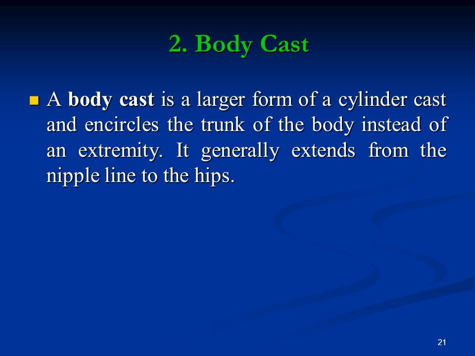 2. Body Cast