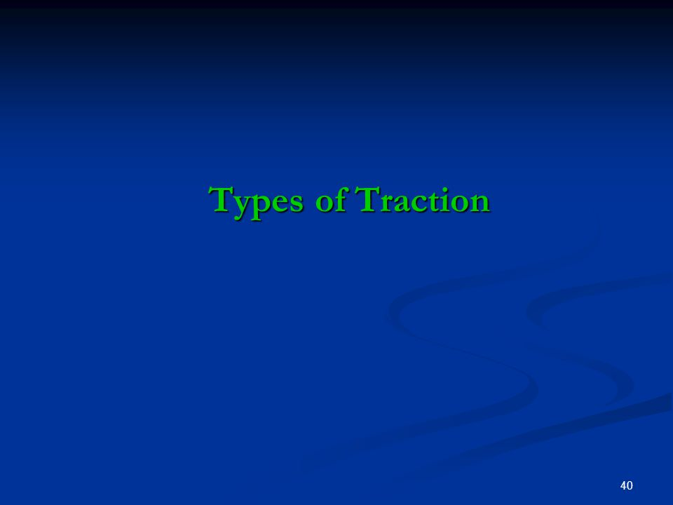 Types of Traction