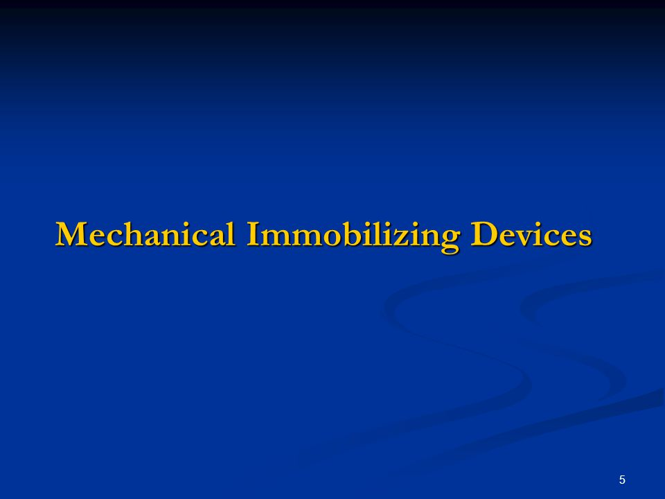 Mechanical Immobilizing Devices