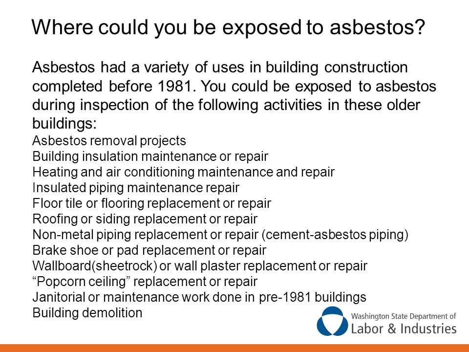 Where could you be exposed to asbestos