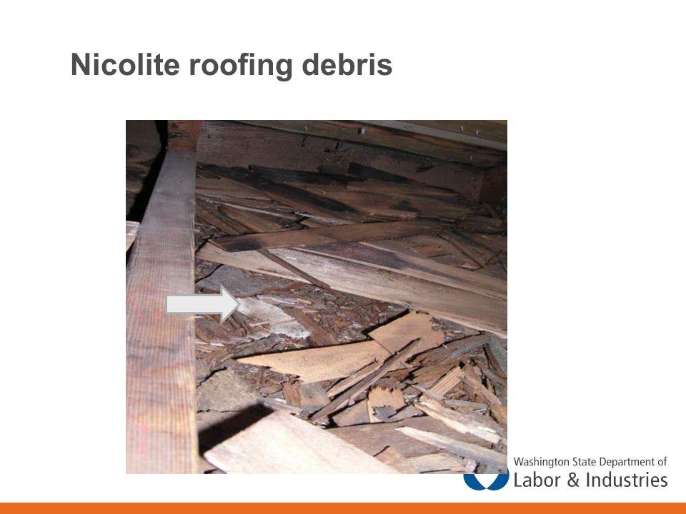 Nicolite roofing debris