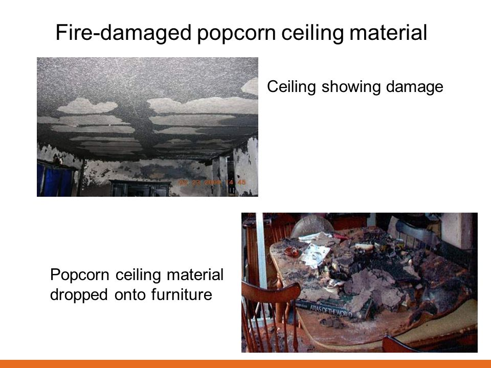 Fire-damaged popcorn ceiling material