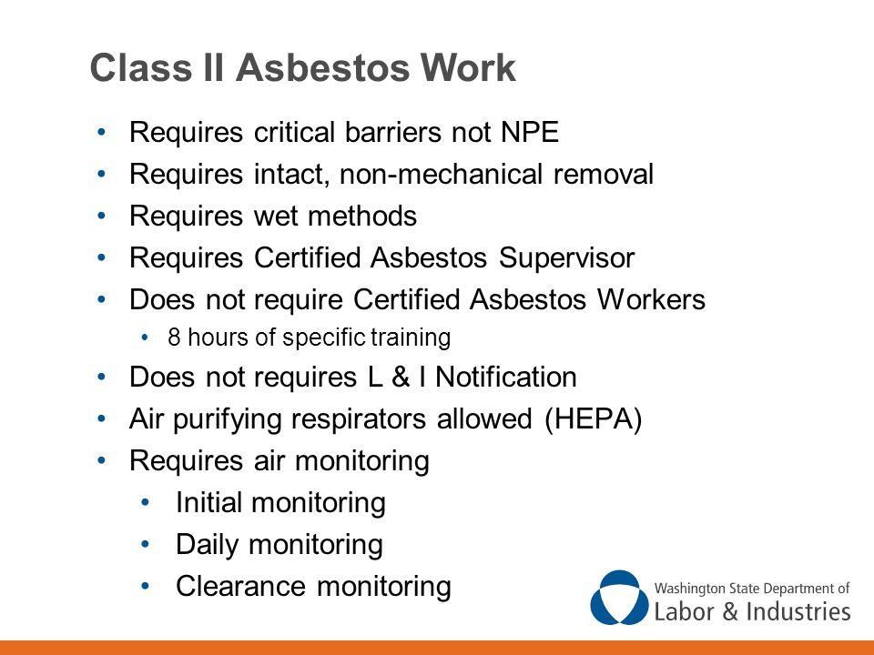 Class II Asbestos Work Requires critical barriers not NPE