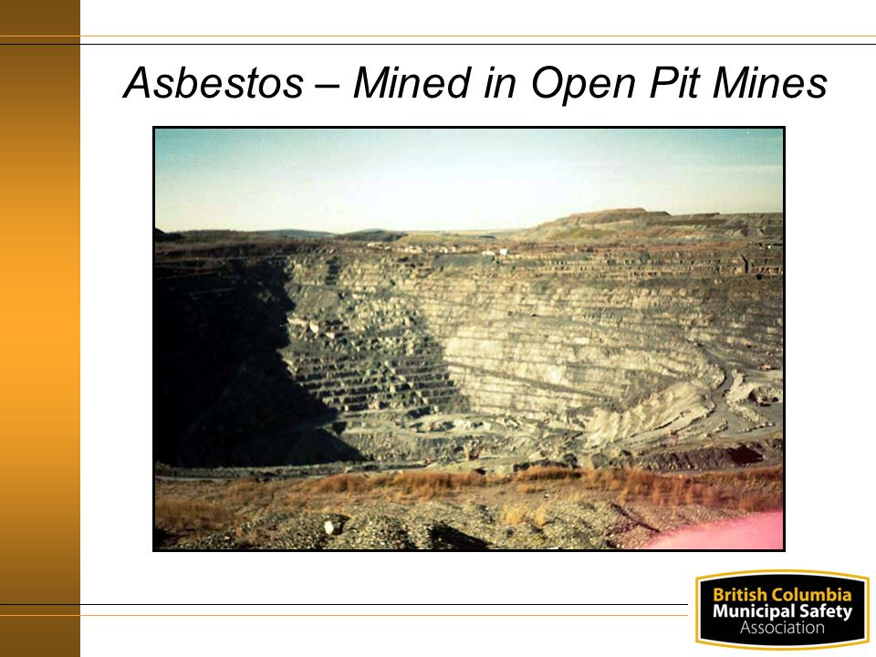 Asbestos – Mined in Open Pit Mines