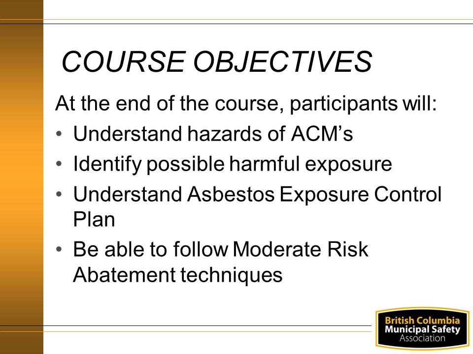 COURSE OBJECTIVES At the end of the course, participants will: