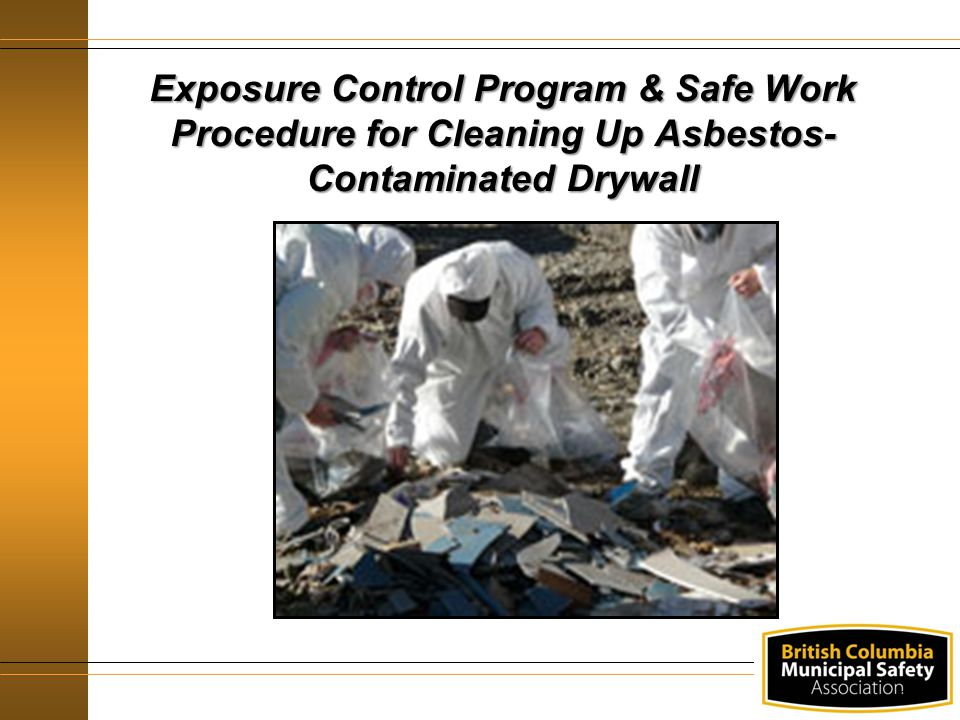 Exposure Control Program & Safe Work Procedure for Cleaning Up Asbestos-Contaminated Drywall
