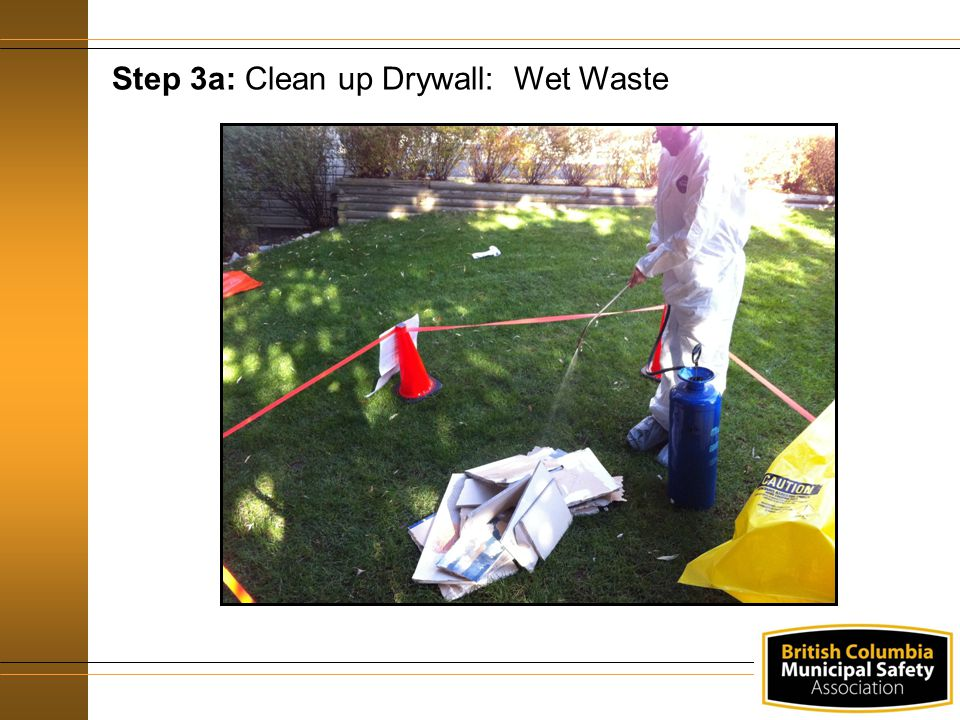 Step 3a: Clean up Drywall: Wet Waste